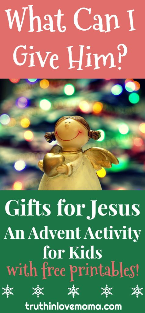 Give a gift to Jesus this Christmas by serving others! Check out this list of ideas for inspiration and free Advent printables. #Christmas #Advent #KidsActivities | Truth in Love Mama